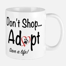 Dont Shop, Adopt Mugs