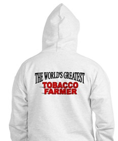 """The Worlds Greatest Tobacco Farmer"" Hoodie"