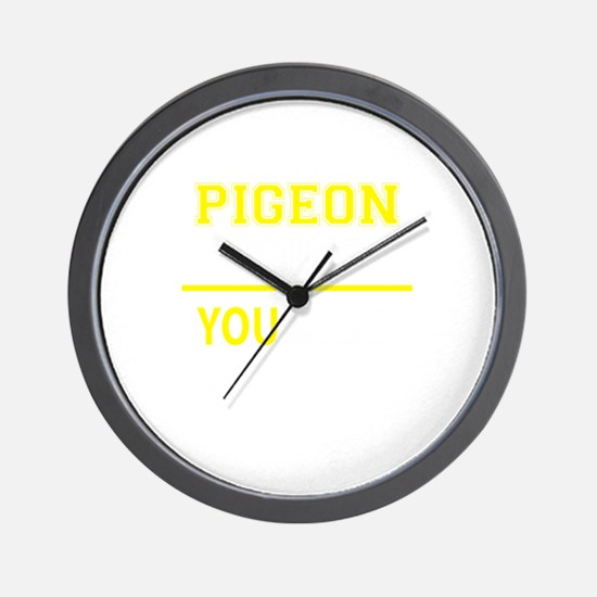 PIGEON thing, you wouldn't understand! Wall Clock