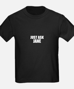 Just ask JANET T-Shirt
