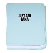 Just ask JANA baby blanket