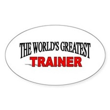 """""""The World's Greatest Trainer"""" Oval Decal"""