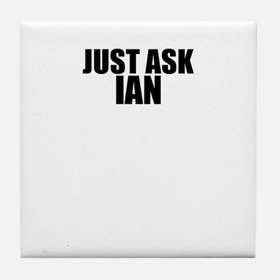 Just ask IAN Tile Coaster