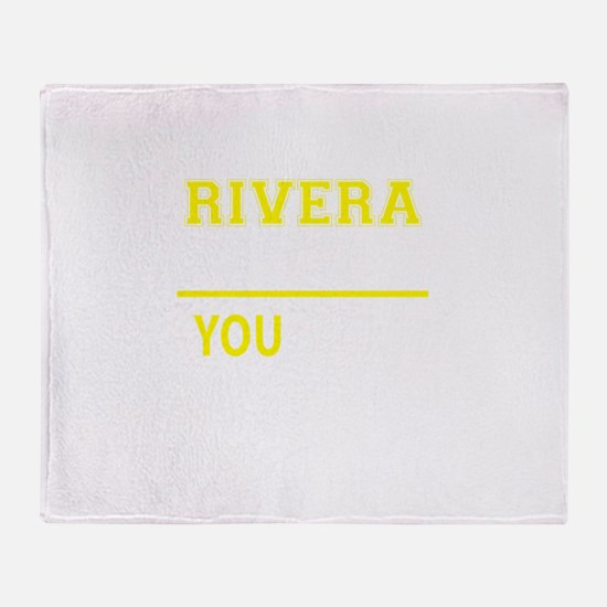 RIVERA thing, you wouldn't understan Throw Blanket