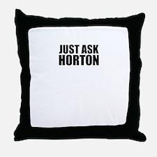Just ask HORTON Throw Pillow