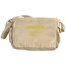 RODERICK thing, you wouldn't underst Messenger Bag