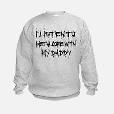 Metalcore With My Daddy Sweatshirt