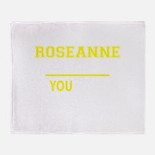 ROSEANNE thing, you wouldn't underst Throw Blanket