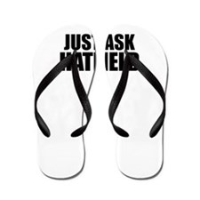 Just ask HATFIELD Flip Flops
