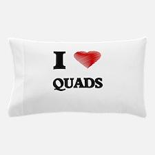 I Love Quads Pillow Case
