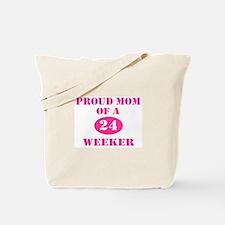 Proud Mom 24 Weeker Tote Bag