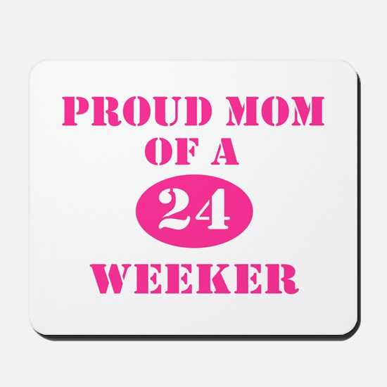 Proud Mom 24 Weeker Mousepad