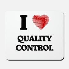 I Love Quality Control Mousepad