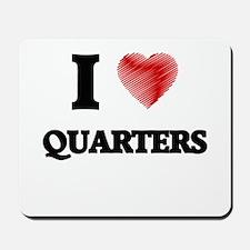 I Love Quarters Mousepad