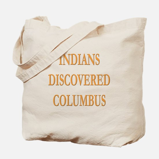 Indians Discovered Columbus Tote Bag