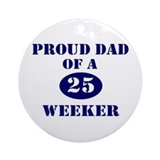 Proud Dad 25 Weeker Ornament (Round)