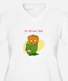 So Over Halloween T-Shirt