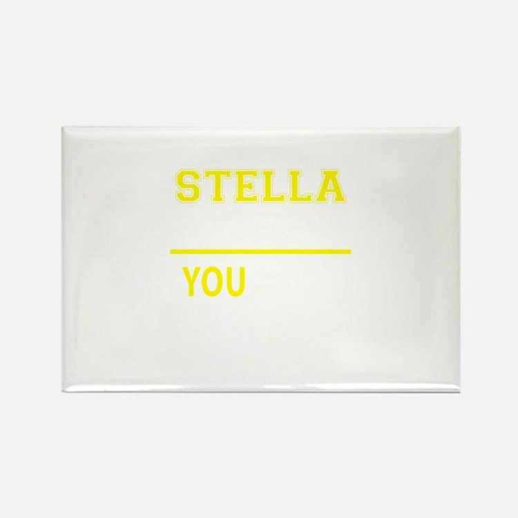 STELLA thing, you wouldn't understand! Magnets