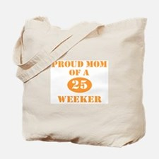 Proud Mom 25 Weeker Tote Bag