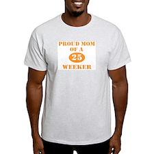 Proud Mom 25 Weeker T-Shirt