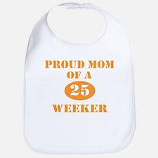Proud Mom 25 Weeker Bib