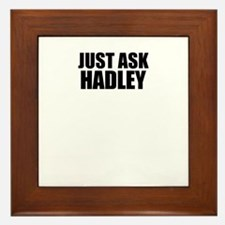 Just ask HADLEY Framed Tile