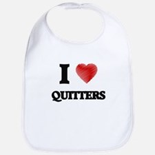 I Love Quitters Bib