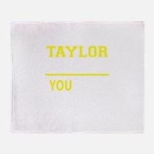 TAYLOR thing, you wouldn't understan Throw Blanket