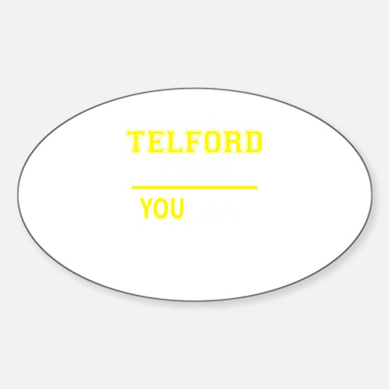 TELFORD thing, you wouldn't understand! Decal