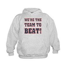 We're the Team to Beat Hoodie