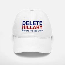 Delete Hillary Before It's Too Late Baseball Baseball Cap