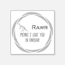 *Rawr Means I Love You In Dinosaur Sticker