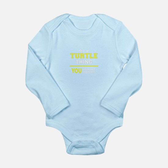 TURTLE thing, you wouldn't understand! Body Suit
