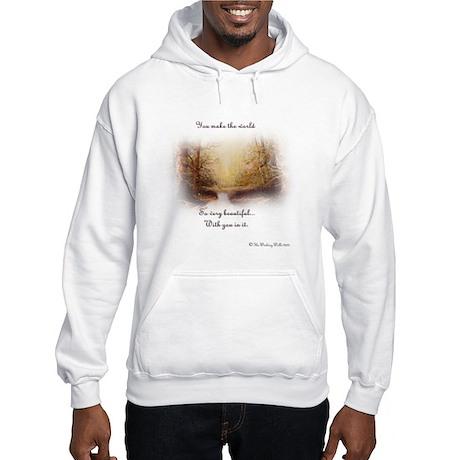 You make the world Hooded Sweatshirt