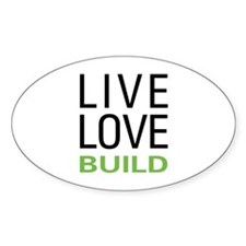 Live Love Build Decal