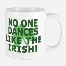 No One Dances Like The Irish! Mug