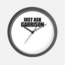 Just ask GARRISON Wall Clock