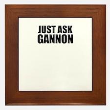 Just ask GANNON Framed Tile