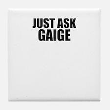 Just ask GAIGE Tile Coaster