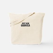 Just ask GABRIELA Tote Bag