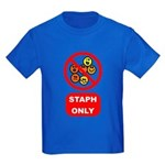 Staph Only Kids Dark T-Shirt