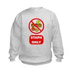 Staph Only Kids Sweatshirt