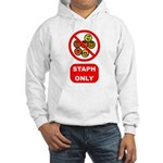 Staph Only Hooded Sweatshirt