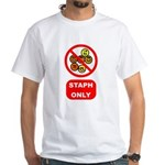 Staph Only White T-Shirt