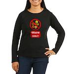 Staph Only Women's Long Sleeve Dark T-Shirt