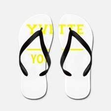 YVETTE thing, you wouldn't understand! Flip Flops