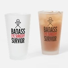 Badass Eye Surgery Survivor Drinking Glass