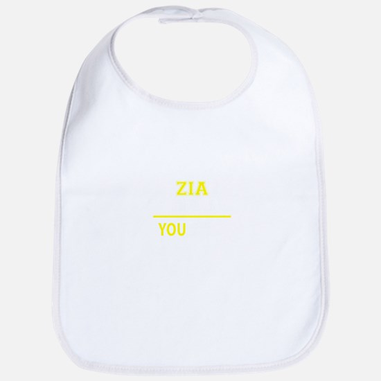 ZIA thing, you wouldn't understand! Bib