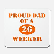 Proud Dad 26 Weeker Mousepad