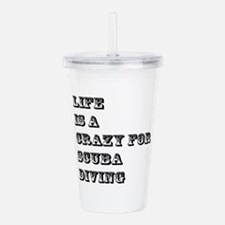 Life is A Crazy For Sc Acrylic Double-wall Tumbler